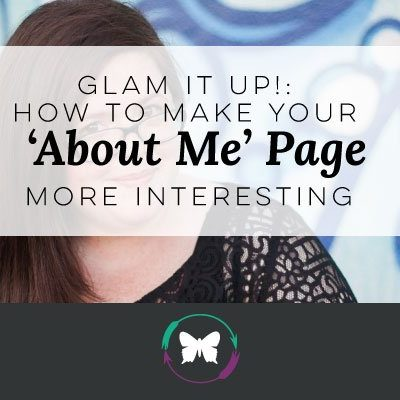 Glam It Up: How To Make Your 'About Me' Page More Interesting
