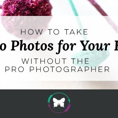 How To Take Pro Photos for Your Biz Without The Pro Photographer