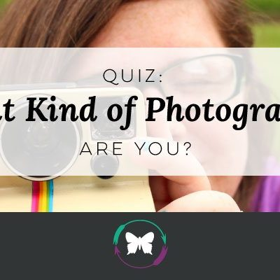 Quiz- What Kind of Photographer Are You?