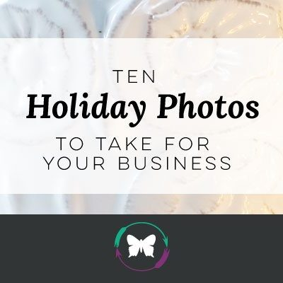Ten Holiday Photos To Take For Your Business