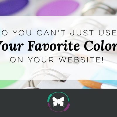 No You Can't Just Use Your Favorite Colors On Your Website!
