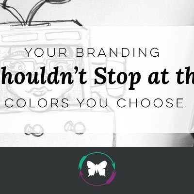Your branding shouldn't stop at the colors you choose.