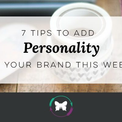 7 Tips To Add Personality To Your Brand This Week