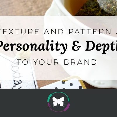 How Texture and Pattern Adds Personality & Depth To Your Brand