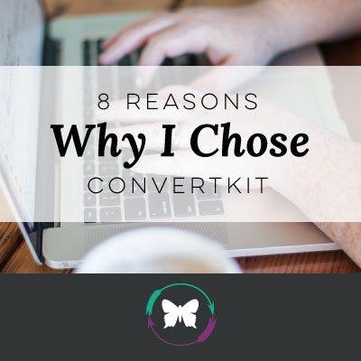 8 reasons why I chose ConvertKit