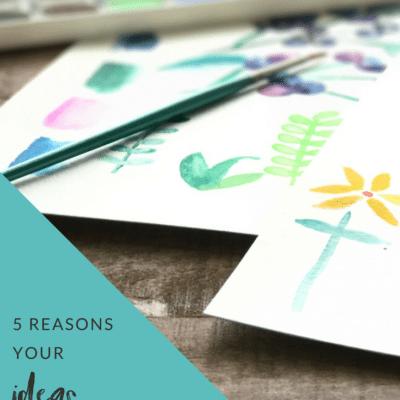 5 Reasons your ideas will fail