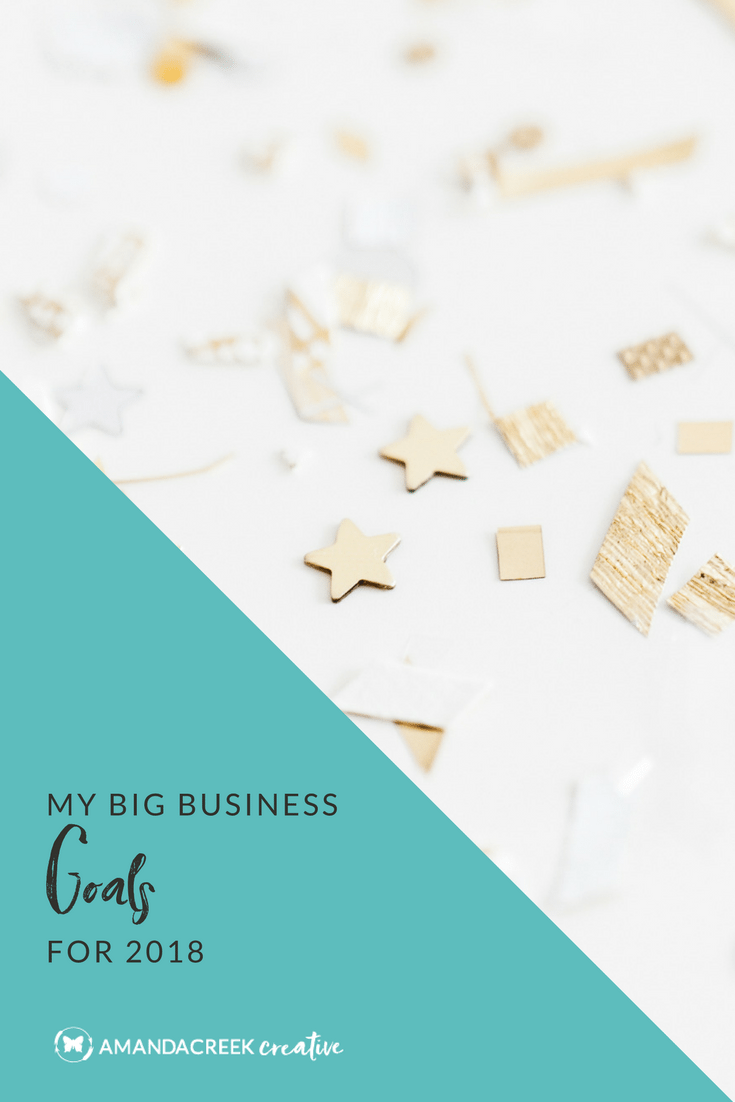 My big business goals for 2018