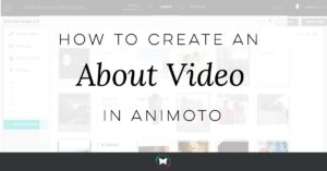 How To Create An About Video In Animoto