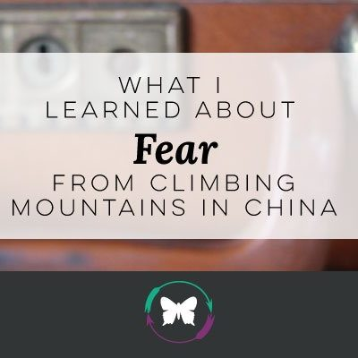 What I Learned About Fear From Climbing Mountains In China