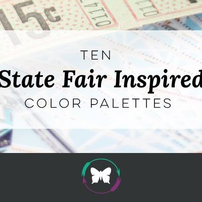 Ten State Fair Inspired Color Palettes