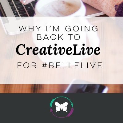 Why I'm Going Back To CreativeLive for #BelleLive