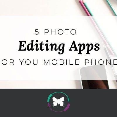 5 Photo Editing Apps for Your Mobile Phone