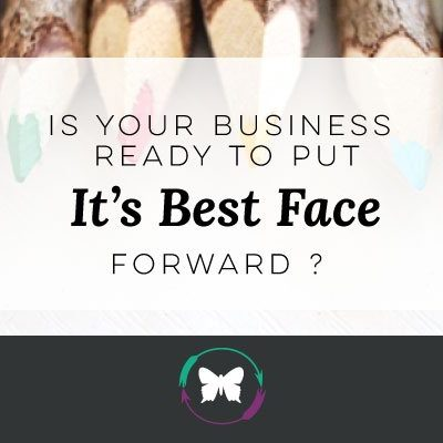 Is your business ready to put its best face forward?