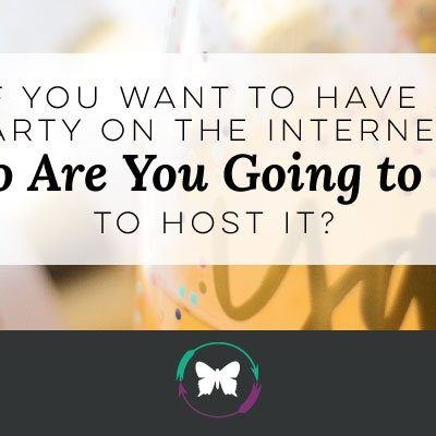 If you want to have a party on the Internet, who are you going to get to Host it?