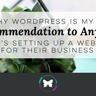 Why WordPress is my #1 recommendation to anyone who's setting up a website for their business