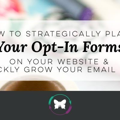 How to strategically place your opt-in forms on your website & quickly grow your email list
