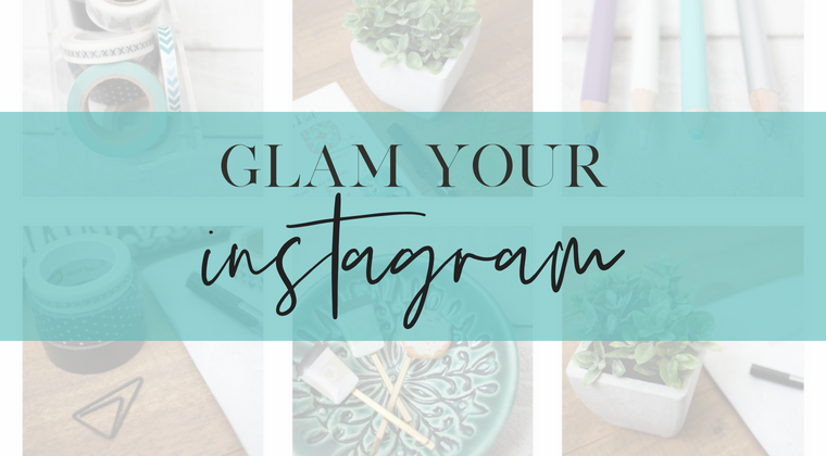 Glam Your Instagram