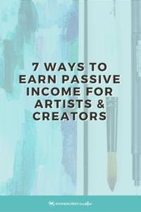 7 Ways To Earn Passive Income For Artists & Creators | amandacreekcreative.com