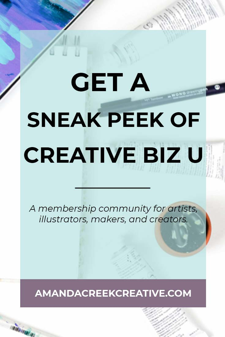 Get An Inside Look Into Creative Biz U With This Free Training| Creative Biz U is a monthly membership that I've created to help artists, illustrators, makers, and other creative business owners to build their online businesses. It's not only a place where you can learn how to grow your creative business, but also where you can connect with other like-minded business owners. | Creative Business Owner, Artists, Illustrators, Makers, Freelancers | Amandacreekcreative.com