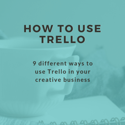 How to use Trello effectively for your creative business