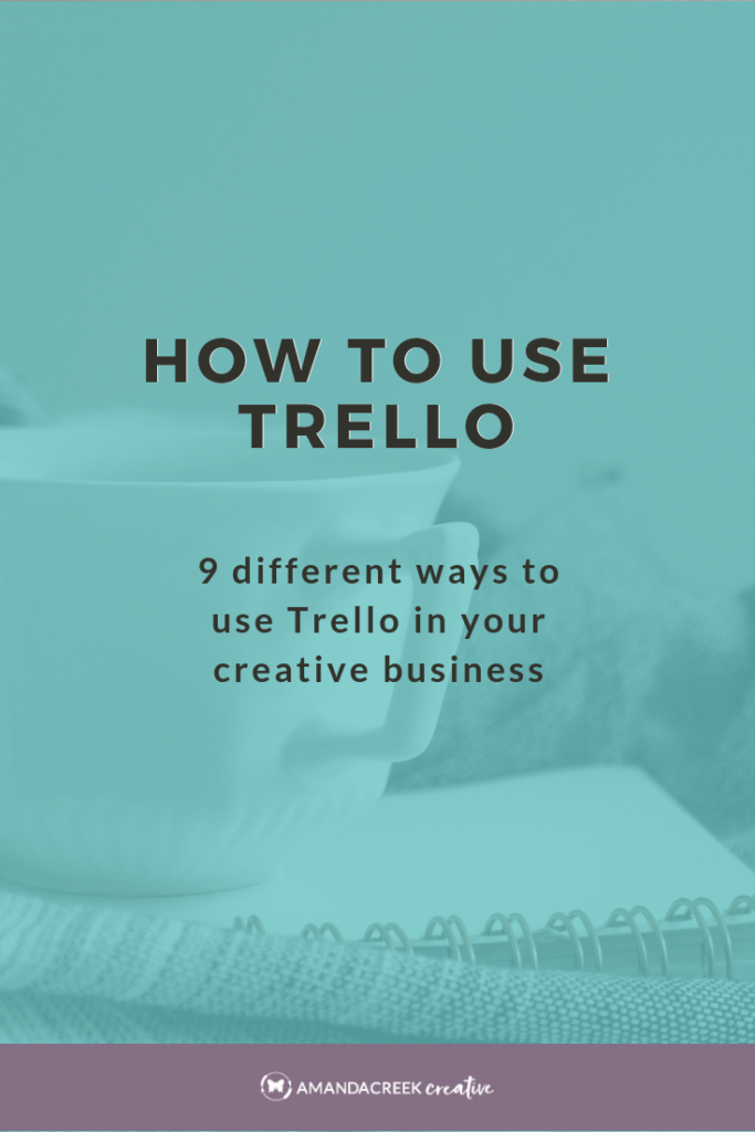 How To Use Trello Effectively For Your Creative Business | Amandacreekcreative.com
