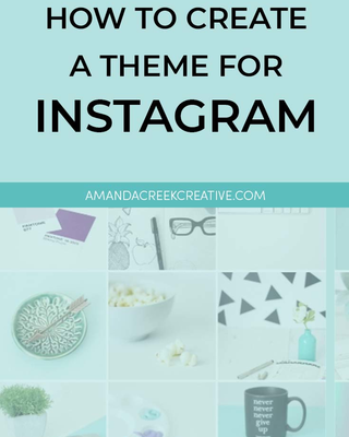 How To Create a Theme For Instagram