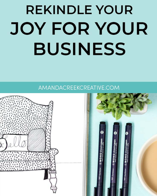 How to Rekindle the Joy You Have With Your Business