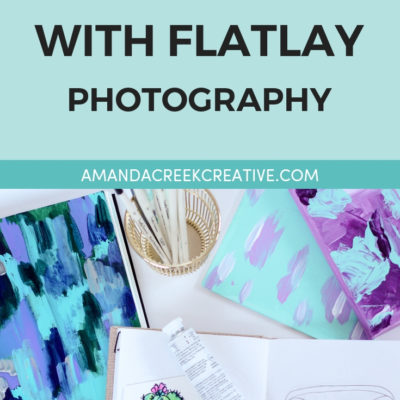 Share Your Artwork With Flatlay Photography