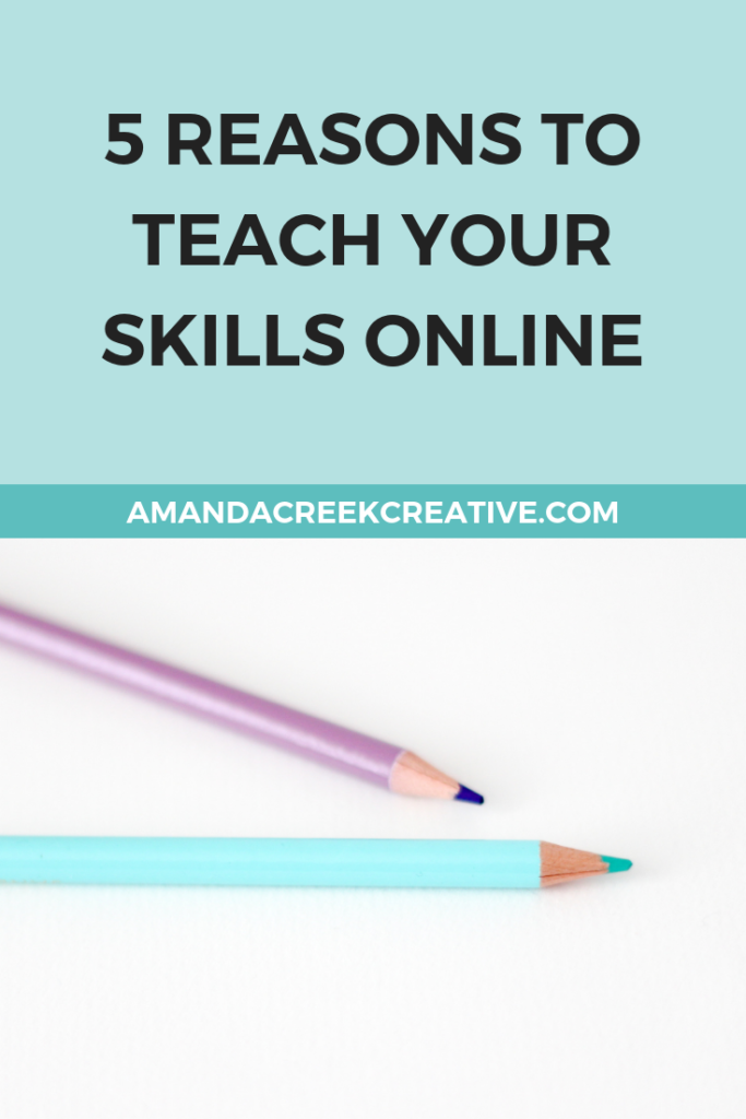 5 Reasons to Teach Your Skills Online