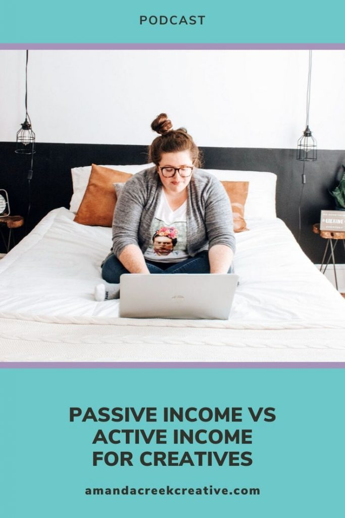 Passive Income vs Active Income For Creatives