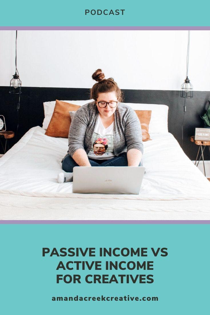Passive Income vs Active Income For Creatives